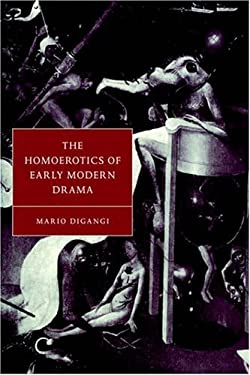 The Homoerotics of Early Modern Drama 9780521583411