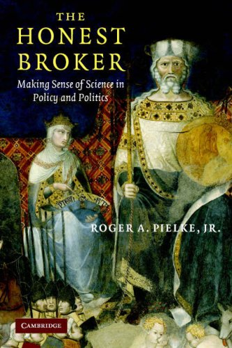 The Honest Broker: Making Sense of Science in Policy and Politics 9780521694810