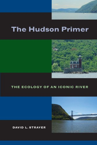The Hudson Primer: The Ecology of an Iconic River 9780520269613