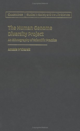 The Human Genome Diversity Project: An Ethnography of Scientific Practice