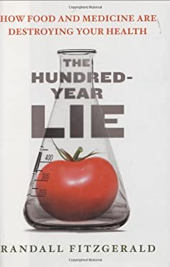 The Hundred-Year Lie: How Food and Medicine Are Destroying Your Health 9780525949510