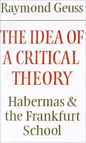 The Idea of a Critical Theory: Habermas and the Frankfurt School 9780521284226