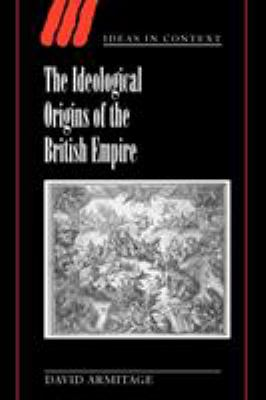 The Ideological Origins of the British Empire 9780521789783