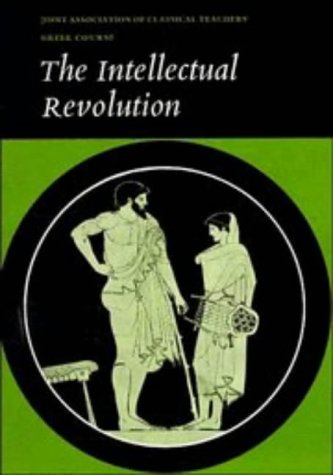 The Intellectual Revolution: Selections from Euripides, Thucydides and Plato - Joint Association of Classical / Joint Association of Classical Teachers, / Joint Association of Classical Teachers
