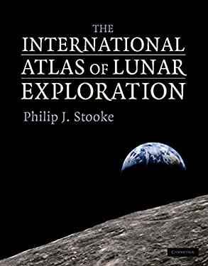The International Atlas of Lunar Exploration 9780521819305