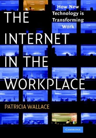 The Internet in the Workplace: How New Technology Is Transforming Work 9780521809313
