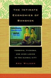 The Intimate Economies of Bangkok: Tomboys, Tycoons, and Avon Ladies in the Global City 1713818