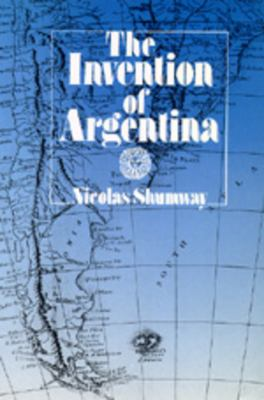 The Invention of Argentina 9780520082847