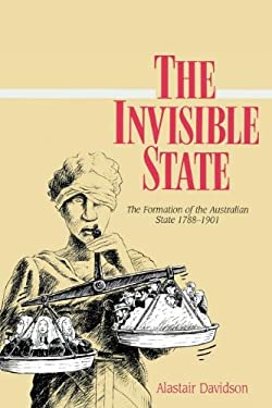 The Invisible State: The Formation of the Australian State 9780521366588