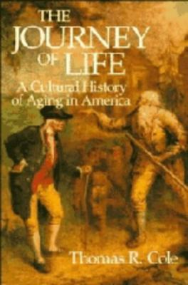 The Journey of Life: A Cultural History of Aging in America 9780521410205
