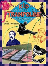 The Kid Who Invented the Trampoline: More Surprising Stories about Inventions 1792315