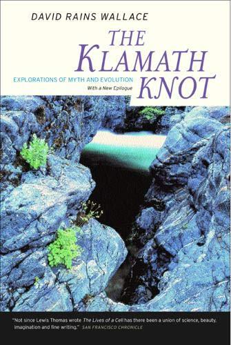 The Klamath Knot: Explorations of Myth and Evolution, Twentieth Anniversary Edition 9780520236592