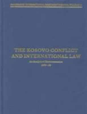 The Kosovo Conflict and International Law: An Analytical Documentation 1974 1999