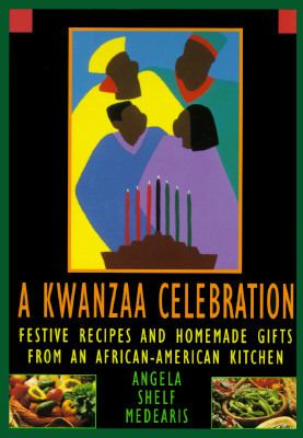The Kwanzaa Celebration Cookbook: 0festive Recipes and Homemade Gifts from an African-American Kitchen 9780525940708