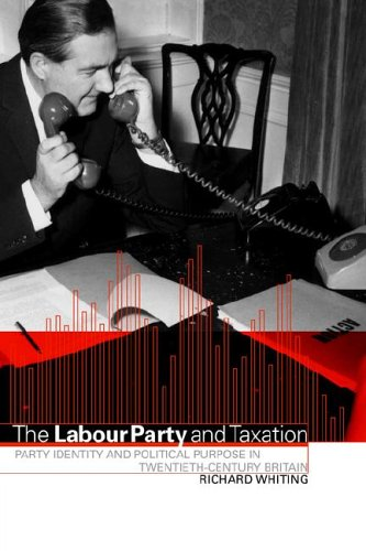 The Labour Party and Taxation: Party Identity and Political Purpose in Twentieth-Century Britain 9780521026291