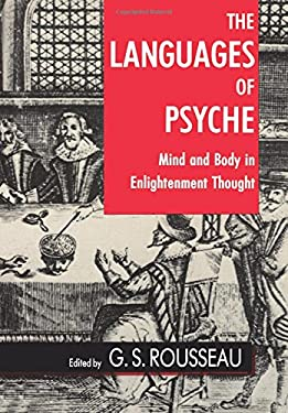 The Languages of Psyche: Mind and Body in Enlightenment Thought 9780520071193