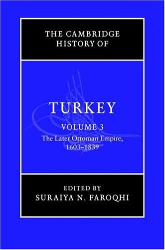 The Later Ottoman Empire, 1603-1839: T 9780521620956