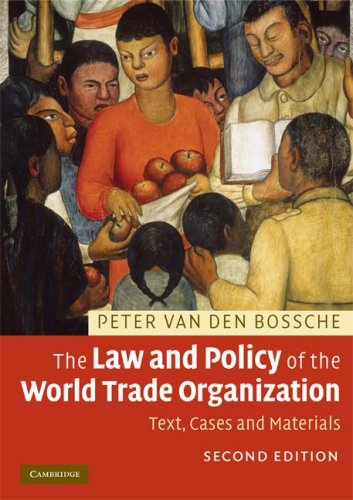 The Law and Policy of the World Trade Organization: Text, Cases and Materials 9780521727594