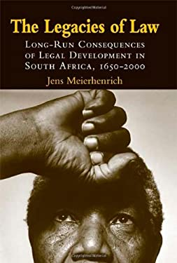 The Legacies of Law: Long-Run Consequences of Legal Development in South Africa, 1652-2000 9780521898737