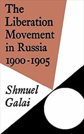 The Liberation Movement in Russia, 1900-1905