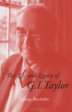 The Life and Legacy of G. I. Taylor 9780521461214