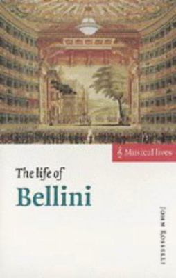 The Life of Bellini 9780521462273