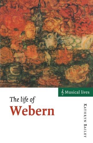 The Life of Webern - Bailey, Kathryn