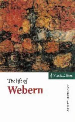 The Life of Webern 9780521573368