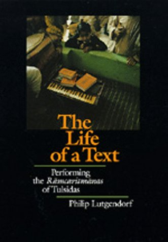 The Life of a Text: Performing the Ramcaritmanas of Tulsidas 9780520066908