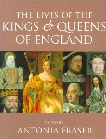 The Lives of the Kings & Queens of England 9780520224605