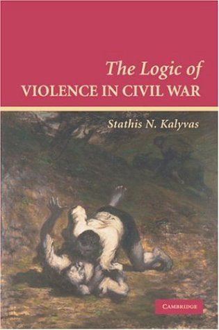 The Logic of Violence in Civil War 9780521670043