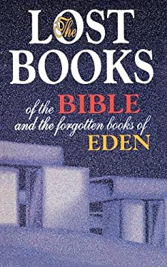 The Lost Books of the Bible and the Forgotten Books of Eden 9780529020611
