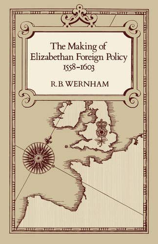 The Making of Elizabethan Foreign Policy, 1558-1603 9780520039742