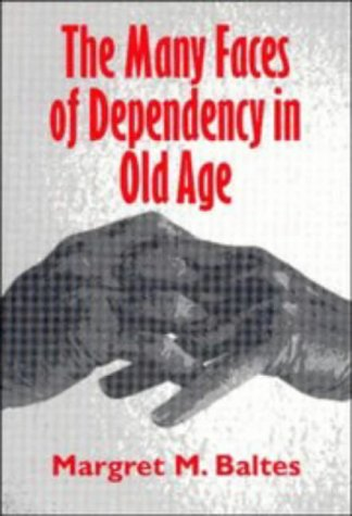 The Many Faces of Dependency in Old Age 9780521498043