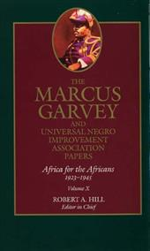 The Marcus Garvey and Universal Negro Improvement Association Papers: Africa for the Africans, 1923-1945