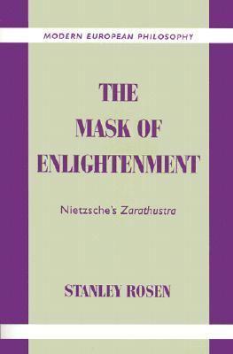The Mask of Enlightenment: Nietzsche's Zarathustra 9780521498890