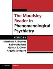The Maudsley Reader in Phenomenological Psychiatry 18286262