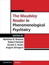 The Maudsley Reader in Phenomenological Psychiatry 18286240