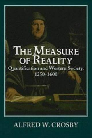 The Measure of Reality: Quantification in Western Europe, 1250 1600 9780521639903