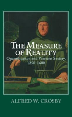 The Measure of Reality: Quantification and Western Society, 1250-1600 9780521554275