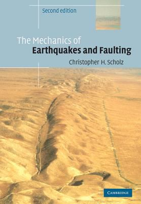 The Mechanics of Earthquakes and Faulting 9780521655408