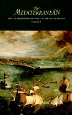 The Mediterranean and the Mediterranean World in the Age of Philip II: Volume I 9780520203082