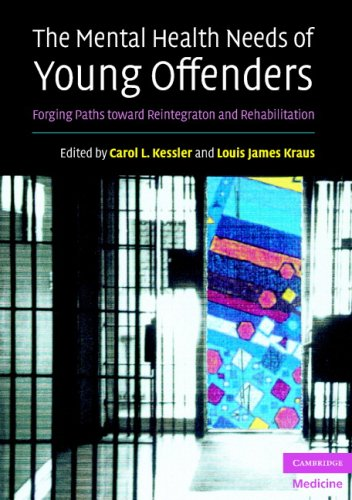 The Mental Health Needs of Young Offenders: Forging Paths Toward Reintegration and Rehabilitation 9780521612906