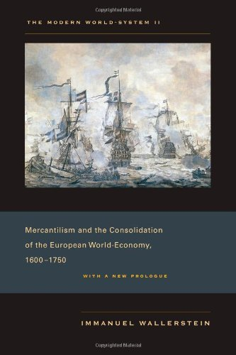 Mercantilism and the Consolidation of the European World-Economy 1600-1750 9780520267589