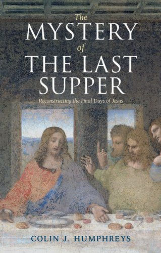 The Mystery of the Last Supper: Reconstructing the Final Days of Jesus 9780521732000