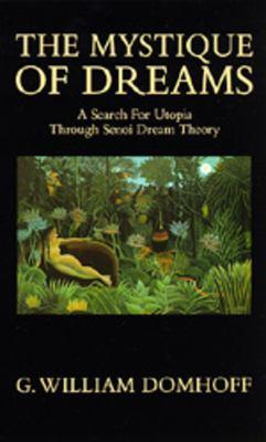 The Mystique of Dreams: A Search for Utopia Through Senoi Dream Theory 9780520060210
