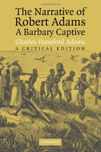 The Narrative of Robert Adams, a Barbary Captive: A Critical Edition