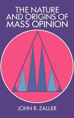 The Nature and Origins of Mass Opinion 9780521404495