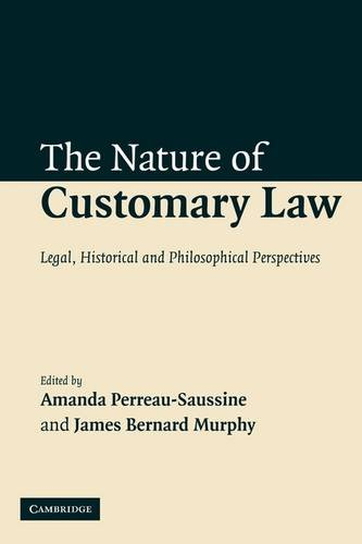The Nature of Customary Law: Legal, Historical and Philosophical Perspectives 9780521115568