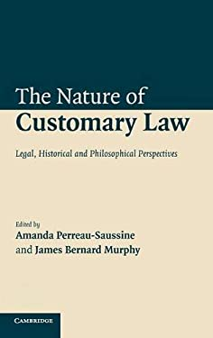 The Nature of Customary Law: Legal, Historical and Philosophical Perspectives 9780521875110